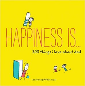Book Cover: Happiness is...200 things I love about dad